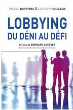 "A lire : ""Lobbying du déni au défi""  - Pascal Dupeyrat / Grégory Houillon"